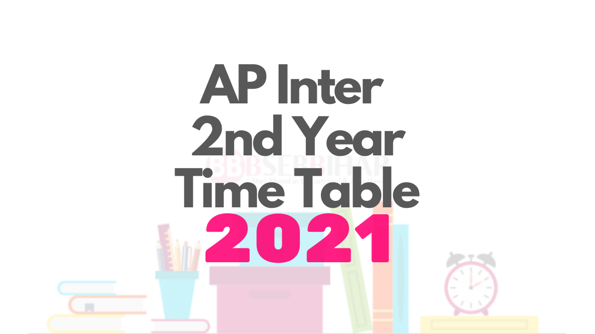 ap intermediate 2nd year exam time table 2021, ap inter 2nd year exam time table 2021, inter 2nd year exam time table 2021, ap intermediate exam time table 2021, intermediate exam time table 2021 ap, inter 2nd year exam time table 2021 ap, inter 2nd year exam date 2021 ap, ap inter 2nd year exam time table 2021, AP Board of Intermediate Education