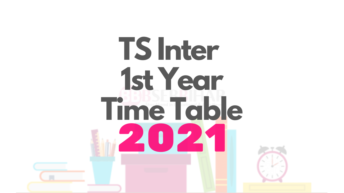 ts intermediate 1st year time table 2021,ts intermediate 1st year time table 2021, ts inter 1st year time table 2021, inter 1st year time table 2021 ts, ts intermediate 1st year exam time table 2021, ts inter 1st year exam time table 2021, ts intermediate time table 2021, ts intermediate exam time table 2021, ts inter 2021 exam time table, ts inter exam date 2021,