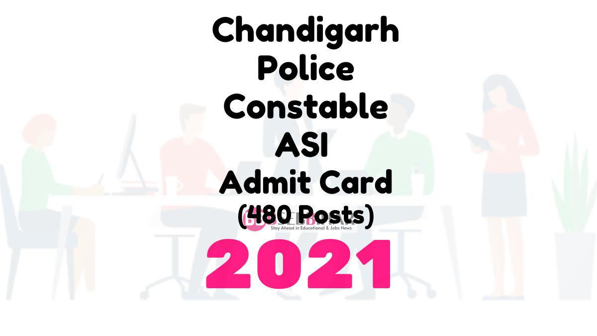 Chandigarh Police Constable Admit Card 2021, Chandigarh Police Constable Physical Endurance Test Call latter, PE & MT Exam Date of Chandigarh,